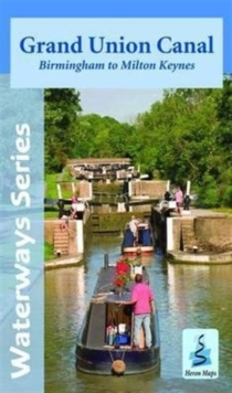 Grand Union Canal : Birmingham to Milton Keynes, Sheet map, folded Book