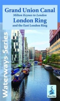 Grand Union Canal - Milton Keynes to London : With the London and East London Rings, Sheet map, folded Book