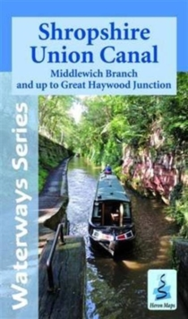 Shropshire Union Canal : Middlewich Branch and Up to Great Haywood JCT, Sheet map, folded Book