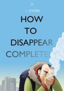 How to Disappear Completely, Paperback / softback Book