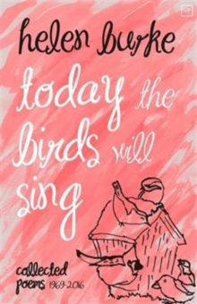 Today the Birds Will Sing : Collected Poems, Hardback Book