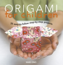 Origami for Children : 35 step-by-step projects, EPUB eBook