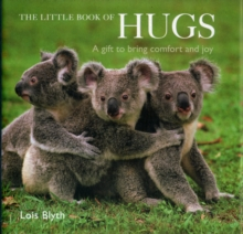 The Little Book of Hugs : A Gift to Bring Comfort and Joy, Hardback Book