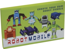Robot Mobile : Create Your Own Robot Mobile, General merchandise Book