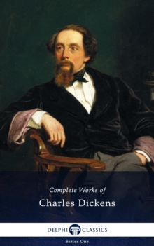 Delphi Complete Works of Charles Dickens (Illustrated), EPUB eBook