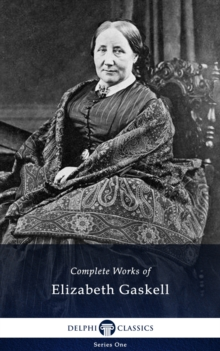 Delphi Complete Works of Elizabeth Gaskell (Illustrated), EPUB eBook