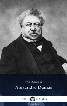 Delphi Collected Works of Alexandre Dumas (Illustrated), EPUB eBook