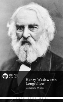 Complete Works of Henry Wadsworth Longfellow (Delphi Classics), EPUB eBook