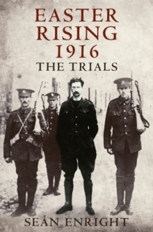 Easter Rising 1916 : The Trials, Paperback / softback Book