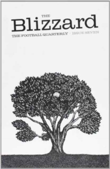 The Blizzard Football Quartely : The Football Quarterly Issue 7, Paperback Book