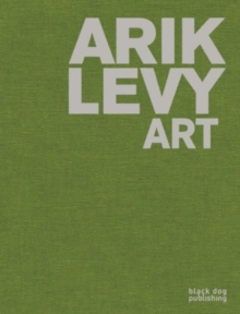 Arik Levy : Art, Hardback Book