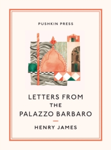 Letters From the Palazzo Barbaro, Paperback / softback Book