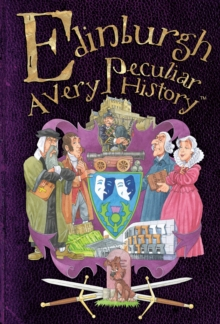 Edinburgh : A Very Peculiar History, Hardback Book