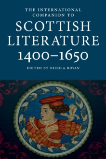 The International Companion to Scottish Literature 1400-1650, Paperback / softback Book