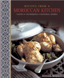 Recipes from a Moroccan Kitchen : A Wonderful Collection 75 Recipes Evoking the Glorious Tastes and Textures of the Traditional Food of Morocco, Hardback Book