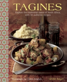 Tagines : Explore the Traditional Tastes of North Africa, with 30 Authentic Recipes, Hardback Book