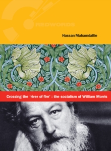 Crossing the 'River of Fire' : The Socialism of William Morris, Paperback Book