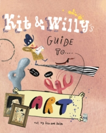 KIT AND WILLY'S GUIDE TO ART, Hardback Book