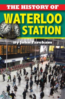 The History of Waterloo Station, Paperback Book