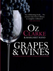 Grapes & Wines : A Comprehensive Guide to Varieties and Flavours, Hardback Book