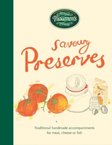 Tracklements Savoury Preserves : Traditional, handmade accompaniments for meat, cheese or fish, Hardback Book