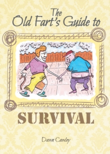 The Old Fart's Guide to Survival, Paperback Book