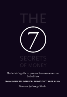 The 7 Secrets of Money : The insider's guide to personal investment success, Hardback Book