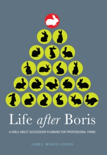 Life after Boris : A fable about succession planning for professional firms, Paperback / softback Book