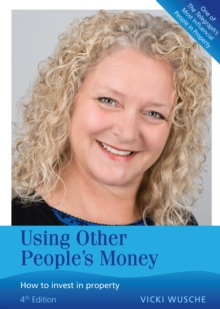 Using Other People's Money : How to Invest in Property, Paperback Book