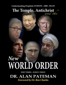The Temple, Antichrist and the New World Order, Understanding Prophetic Events 2000 Plus! - End Times Series Three, EPUB eBook