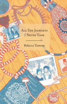 All the Journeys I Never Took, Paperback Book