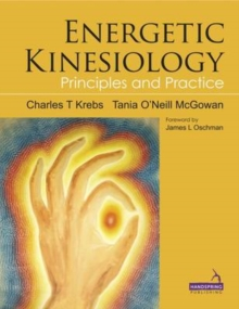 Energetic Kinesiology : Principles and Practice, Paperback Book
