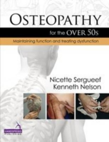 Osteopathy for the Over 50s : Maintaining Function and Treating Dysfunction, Hardback Book