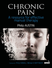 Chronic Pain : A resource for effective manual therapy, Paperback Book