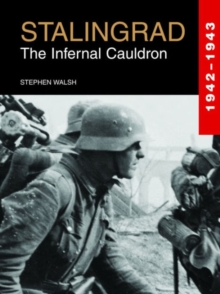 Stalingrad : The Infernal Cauldron 1942-1943, Hardback Book