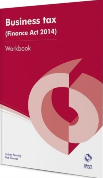 Business Tax (Finance Act 2014) Workbook, Paperback Book