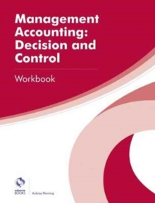 Management Accounting: Decision and Control Workbook, Paperback Book
