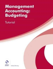 Management Accounting: Budgeting Tutorial, Paperback Book