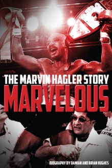 Marvelous : The Marvin Hagler Story, Hardback Book