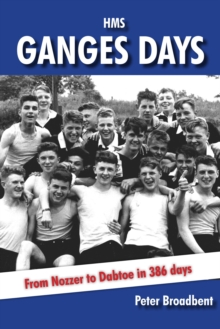 HMS Ganges Days : From Nozzer to Dabtoe in 386 days, EPUB eBook