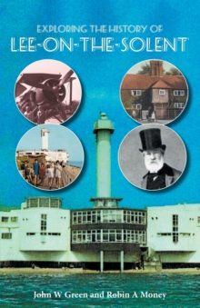 Exploring the History of Lee-on-the-Solent, Paperback Book