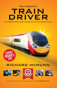 How to Become a Train Driver - the Ultimate Insider's Guide, Paperback / softback Book