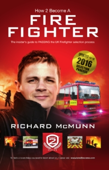 How to Become a Firefighter: The Ultimate Insider's Guide : 1 2, Paperback / softback Book