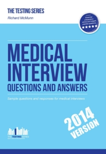Medical Interview Questions and Answers : Sample Interview Questions for the Medical Profession Interview and the Medical School Interview, Paperback / softback Book