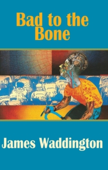 BAD TO THE BONE, Paperback Book