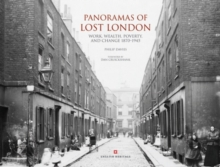 Panoramas of Lost London (slip-case edition) : Work, Wealth, Poverty and Change 1870-1946, Other book format Book