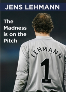 The Madness is on the Pitch : My Autobiography, Hardback Book