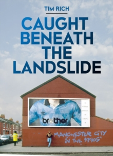 Caught Beneath the Landslide, Hardback Book