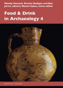 Food and Drink in Archaeology 4 : Volume 4, Paperback Book