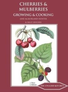 Cherries & Mulberries : Growing & Cooking, Paperback Book